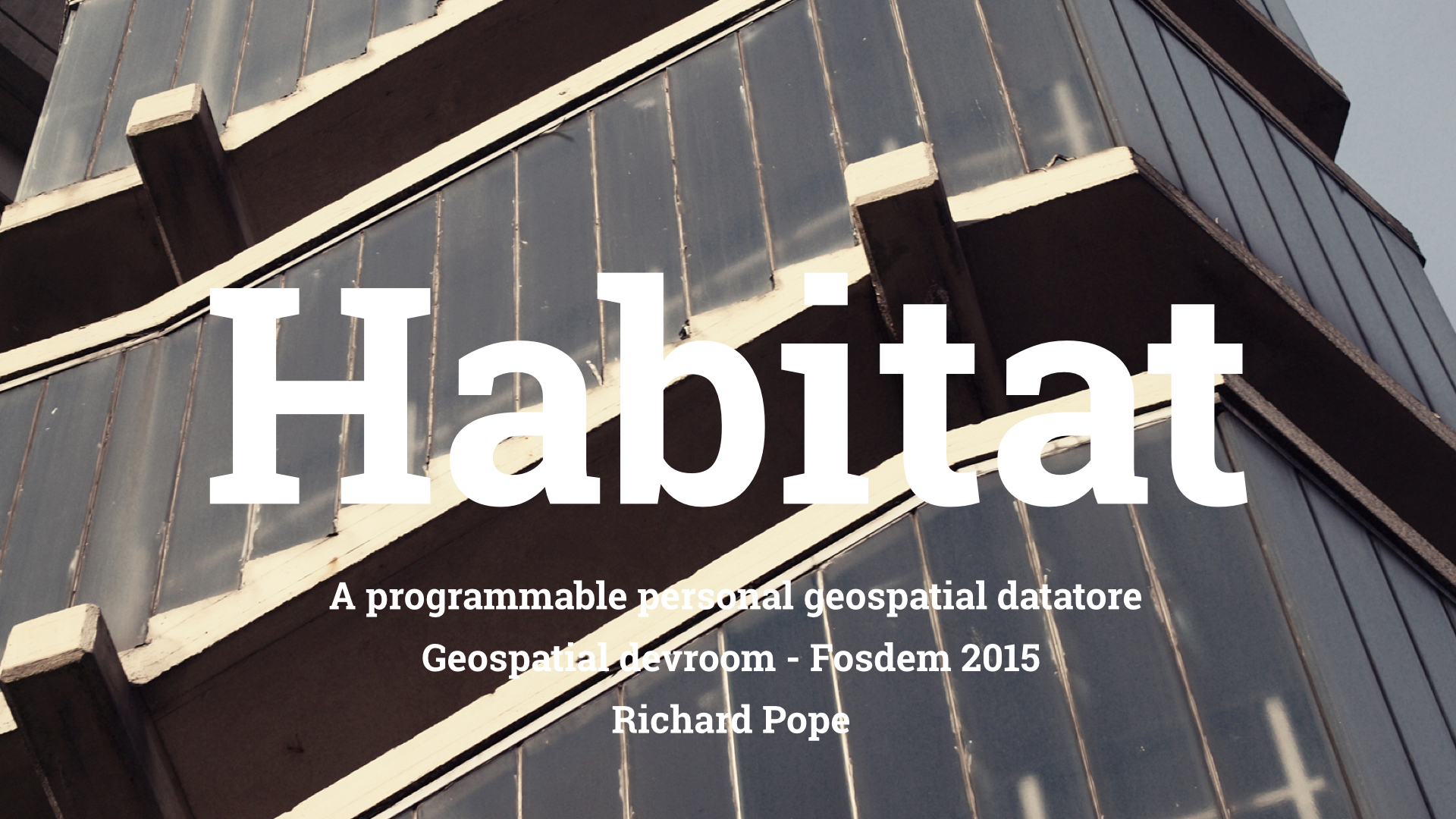 Slide 1 - Habitat - A programmable personal geospatial datatoreGeospatial devroom - Fosdem 2015 Richard Pope